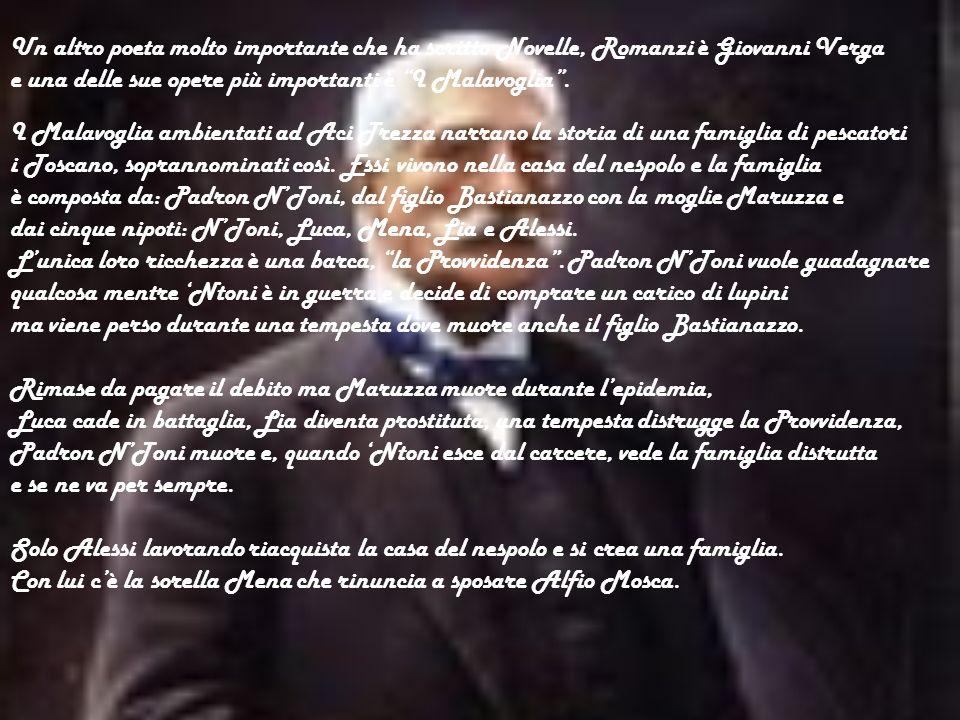 Un altro poeta molto importante che ha scritto Novelle, Romanzi è Giovanni Verga