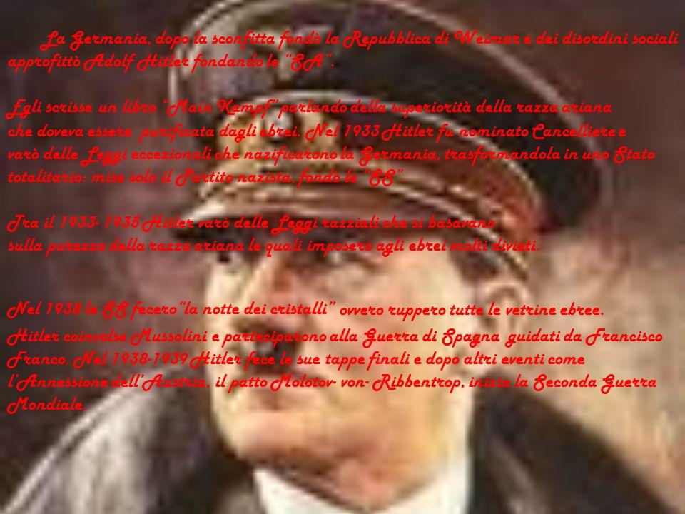 totalitario: mise solo il Partito nazista, fondò le SS .