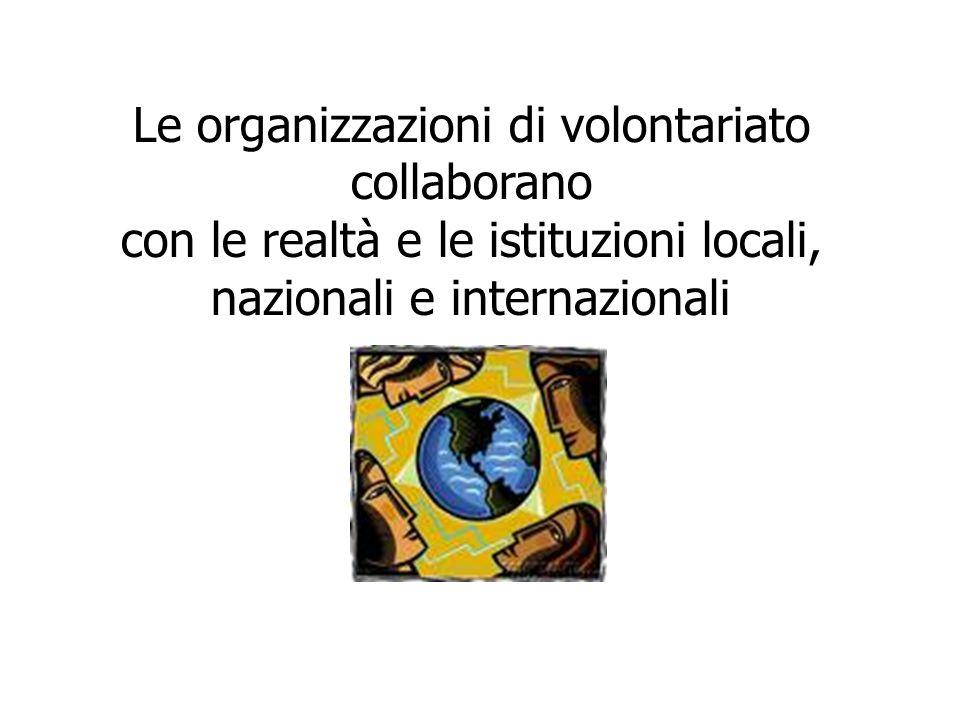 Le organizzazioni di volontariato collaborano