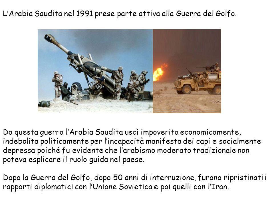 L'Arabia Saudita nel 1991 prese parte attiva alla Guerra del Golfo.