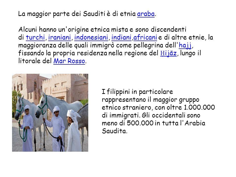 La maggior parte dei Sauditi è di etnia araba.