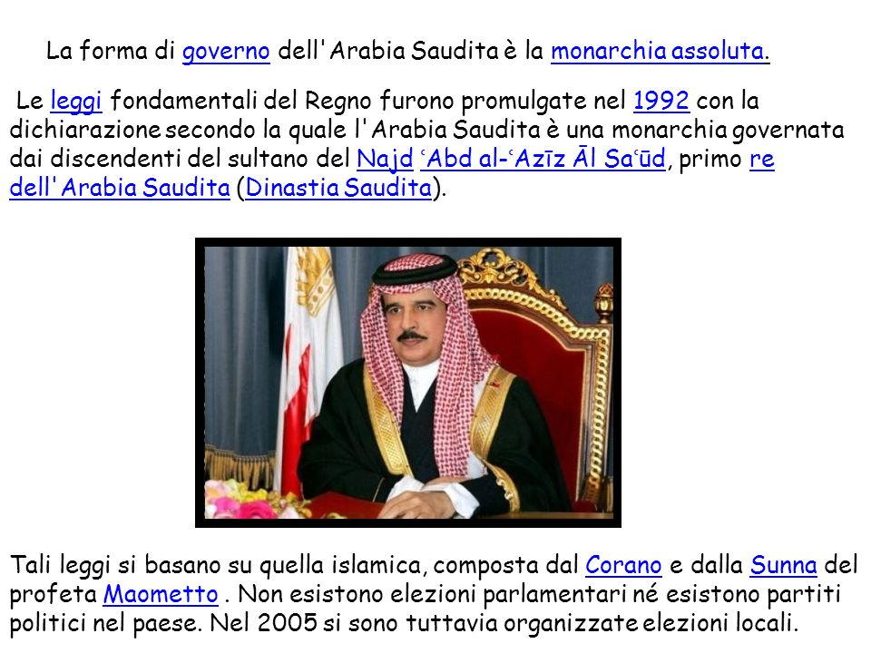 La forma di governo dell Arabia Saudita è la monarchia assoluta.