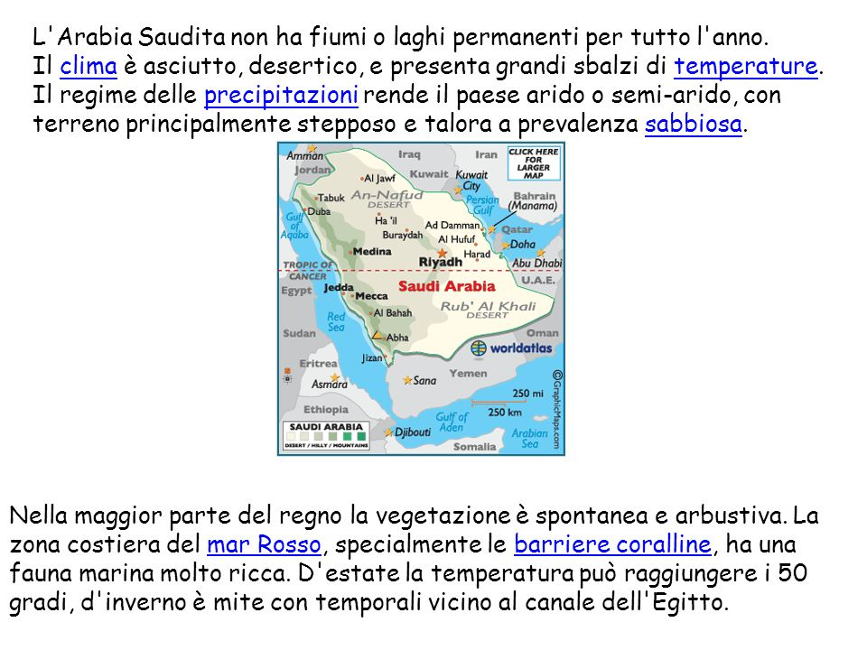 L Arabia Saudita non ha fiumi o laghi permanenti per tutto l anno