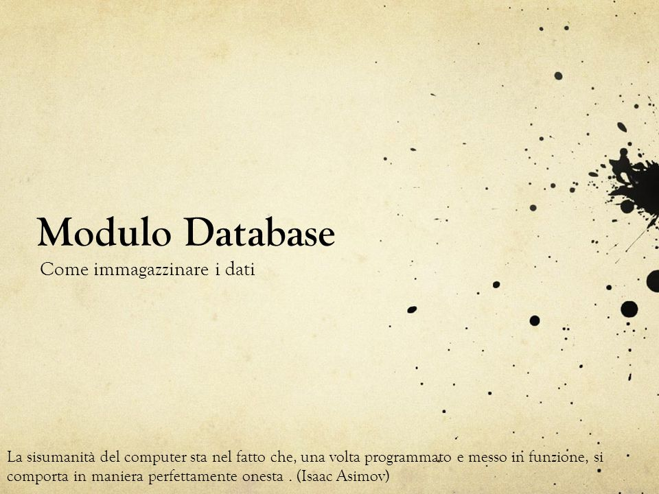 Modulo Database Come immagazzinare i dati