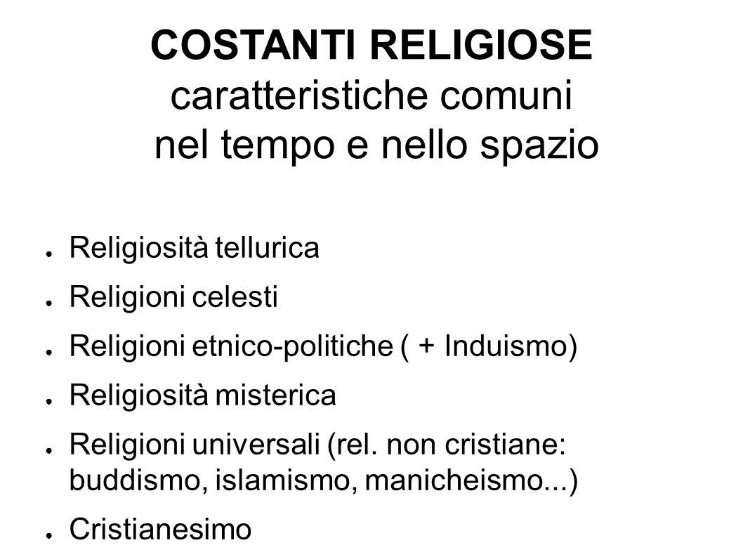 COSTANTI RELIGIOSE caratteristiche comuni nel tempo e nello spazio