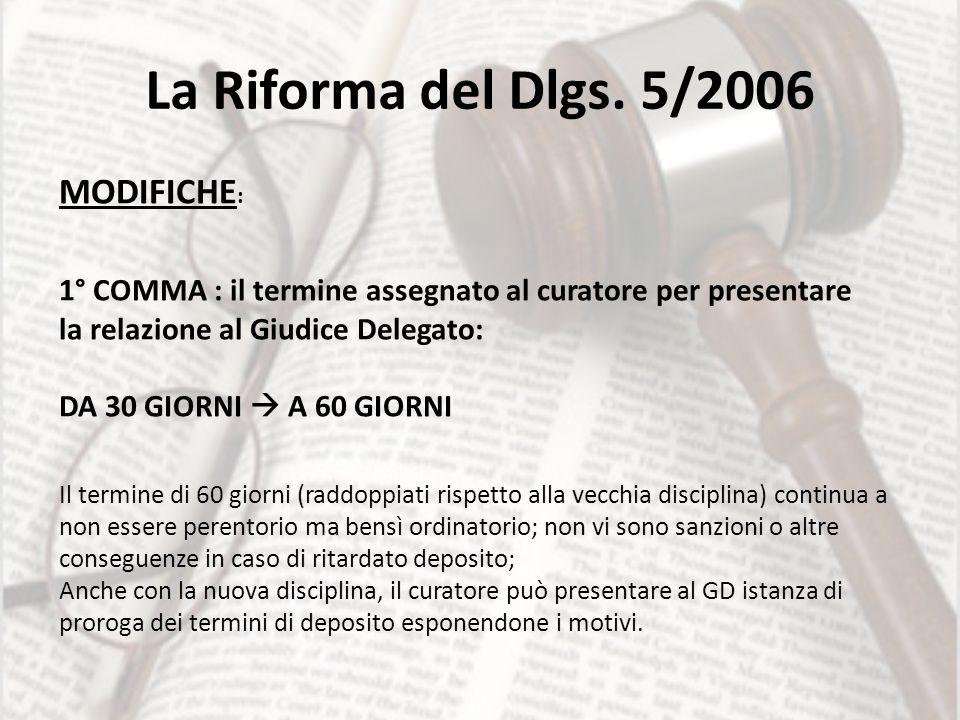 La Riforma del Dlgs. 5/2006 MODIFICHE: