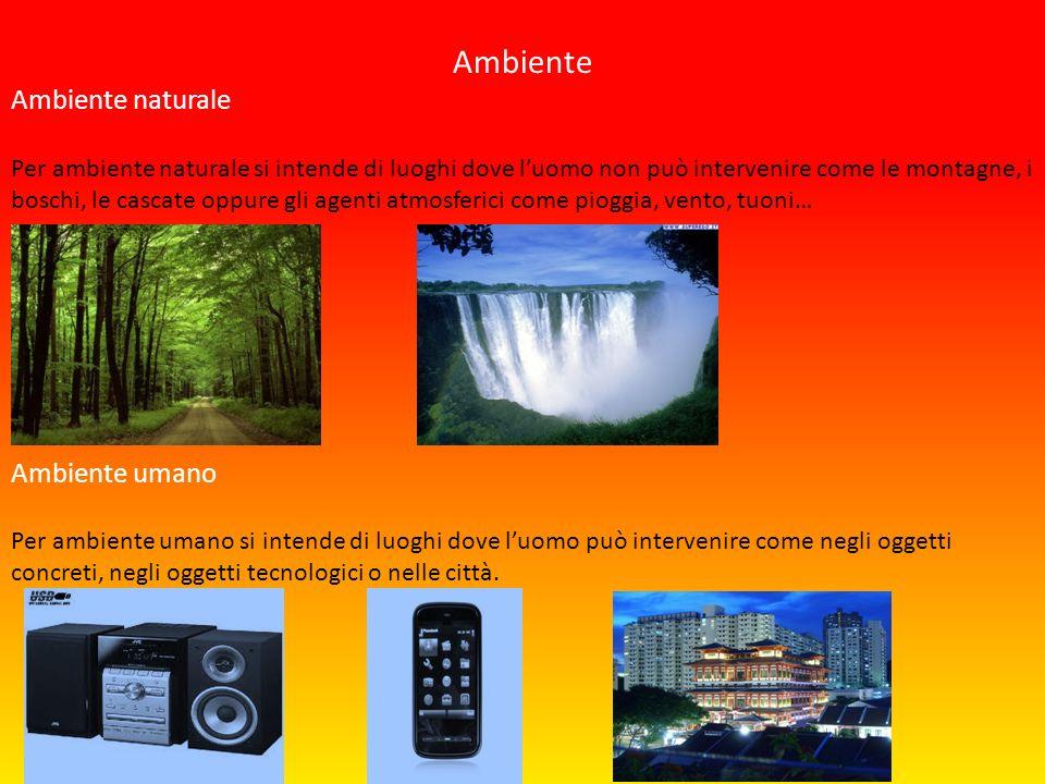 Ambiente Ambiente naturale Ambiente umano