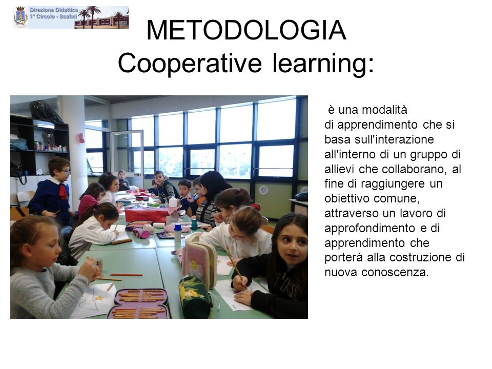 METODOLOGIA Cooperative learning: