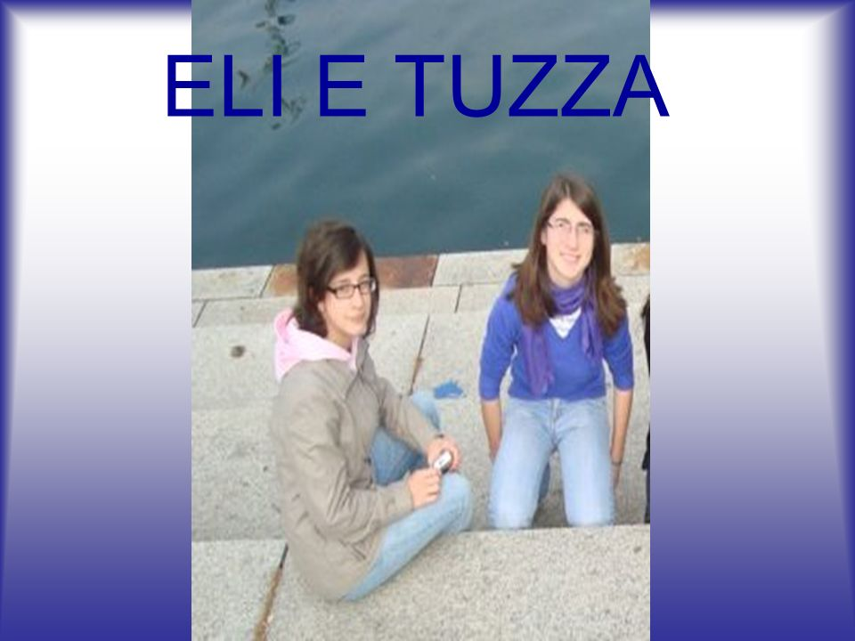 ELI E TUZZA