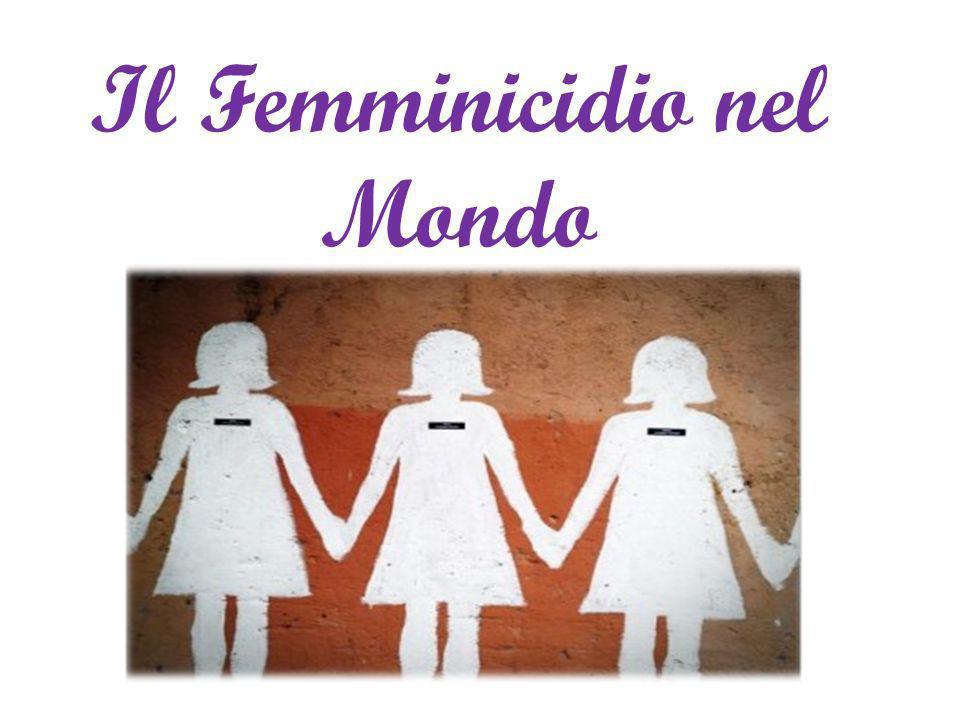 Il Femminicidio nel Mondo
