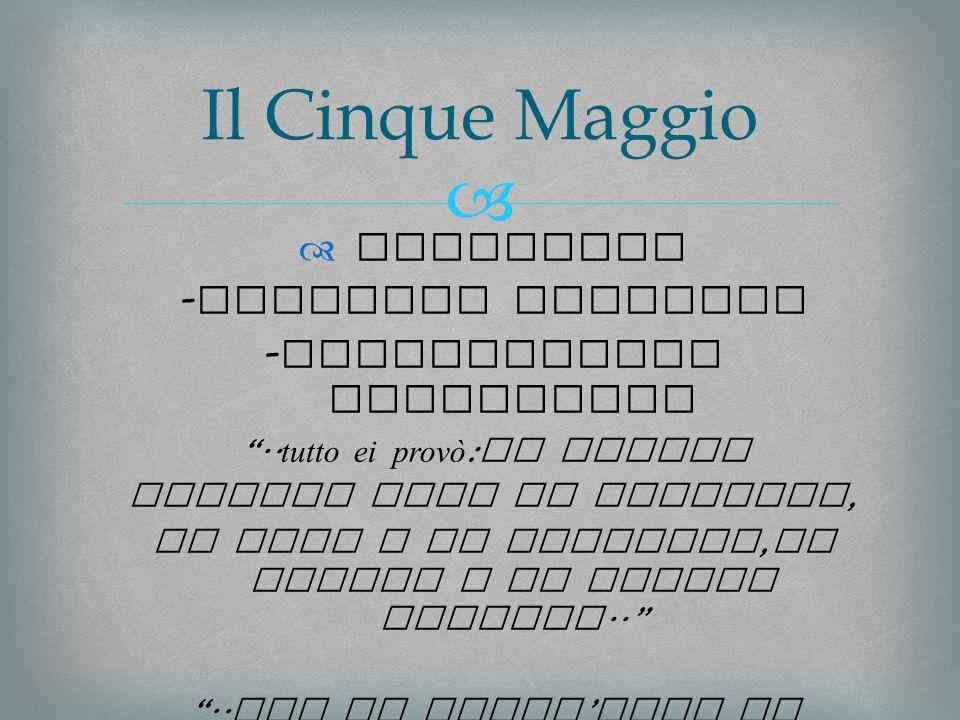 Il Cinque Maggio NAPOLEONE -Interior conflict -Providential misfortune