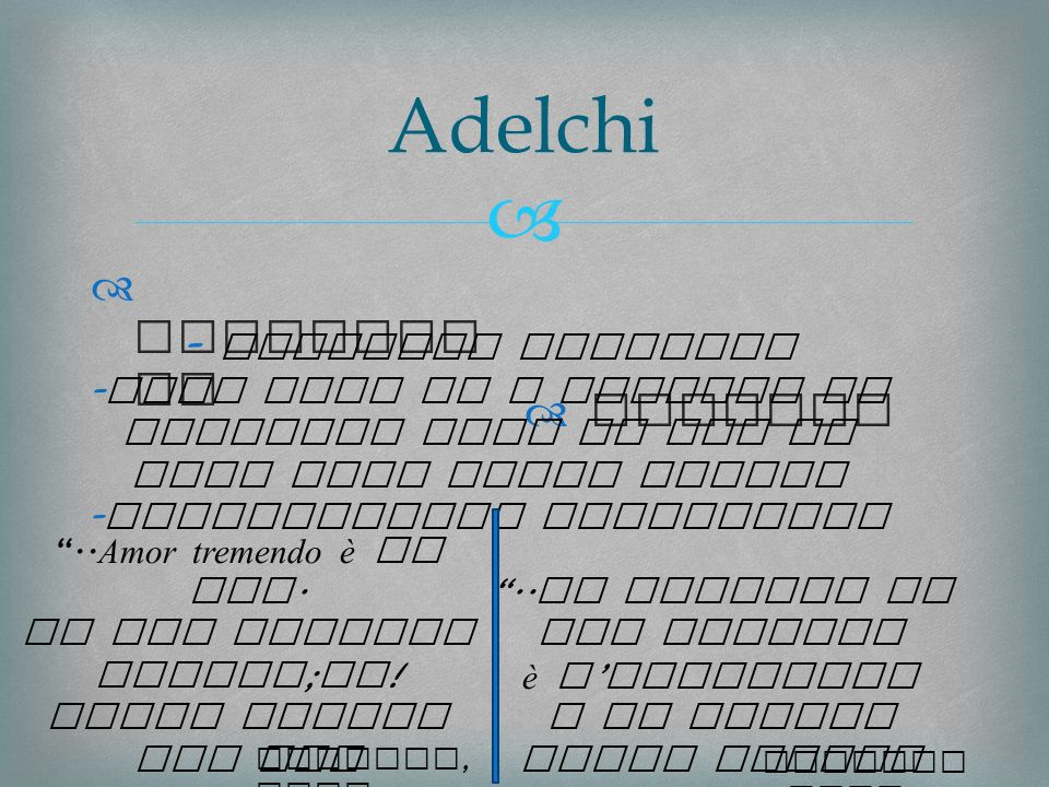 Adelchi ERMENGARDA ADELCHI - Interior conflict