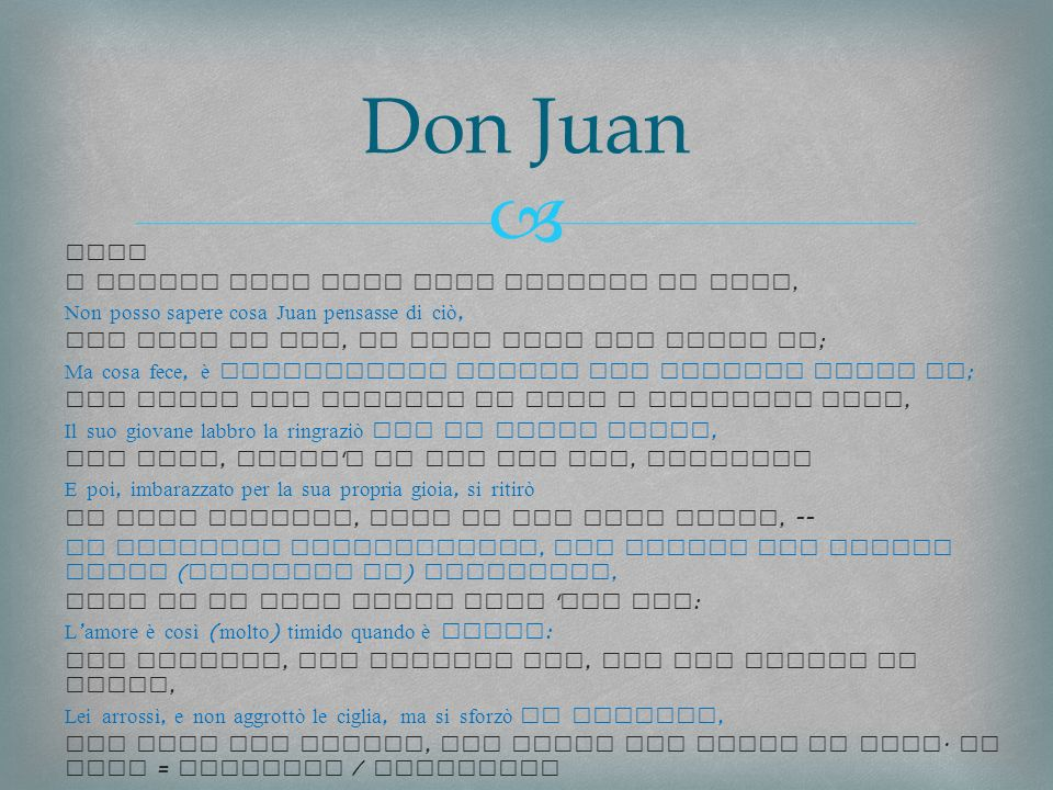 Don Juan Canto I CXII I cannot know what Juan thought of this,