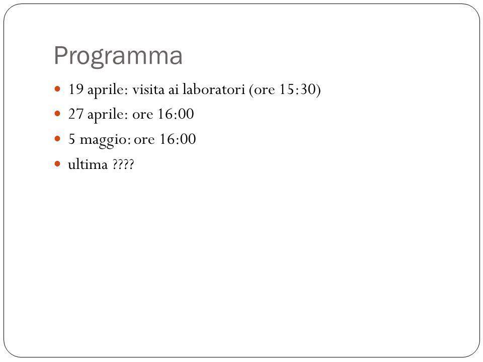 Programma 19 aprile: visita ai laboratori (ore 15:30)
