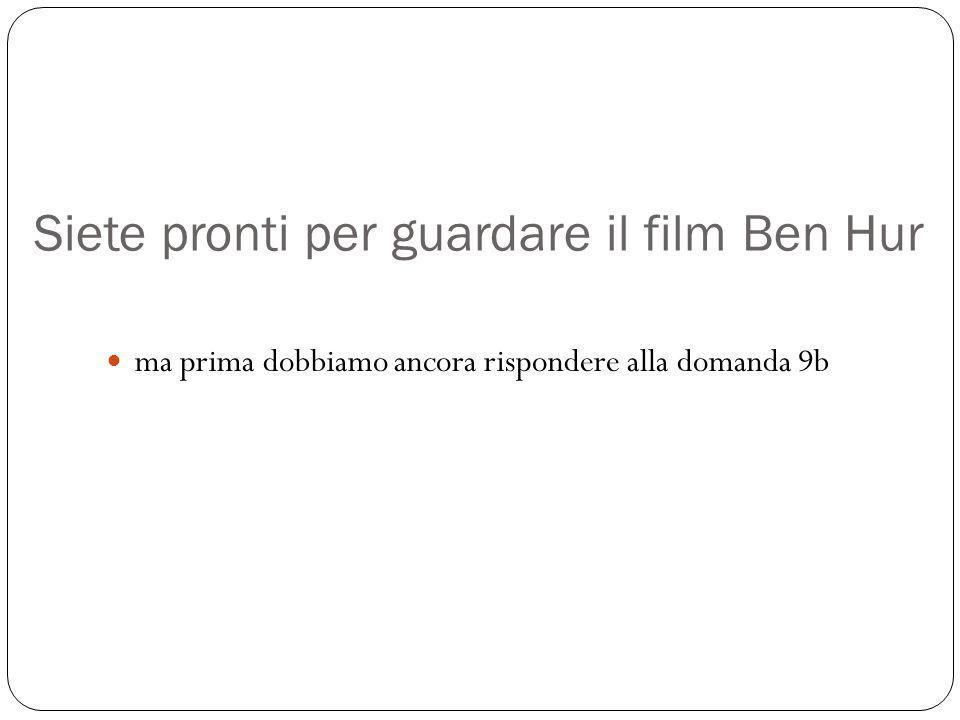 Siete pronti per guardare il film Ben Hur