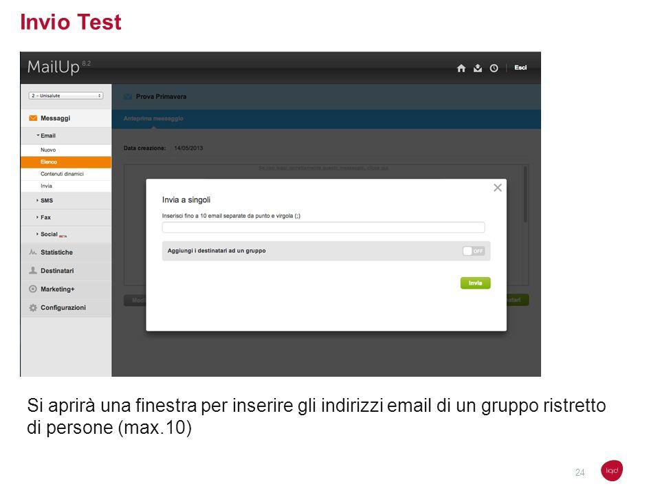 Invio Test Si aprirà una finestra per inserire gli indirizzi email di un gruppo ristretto di persone (max.10)