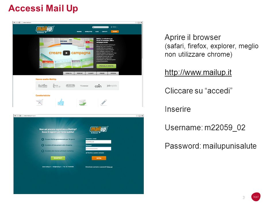 Accessi Mail Up Aprire il browser http://www.mailup.it