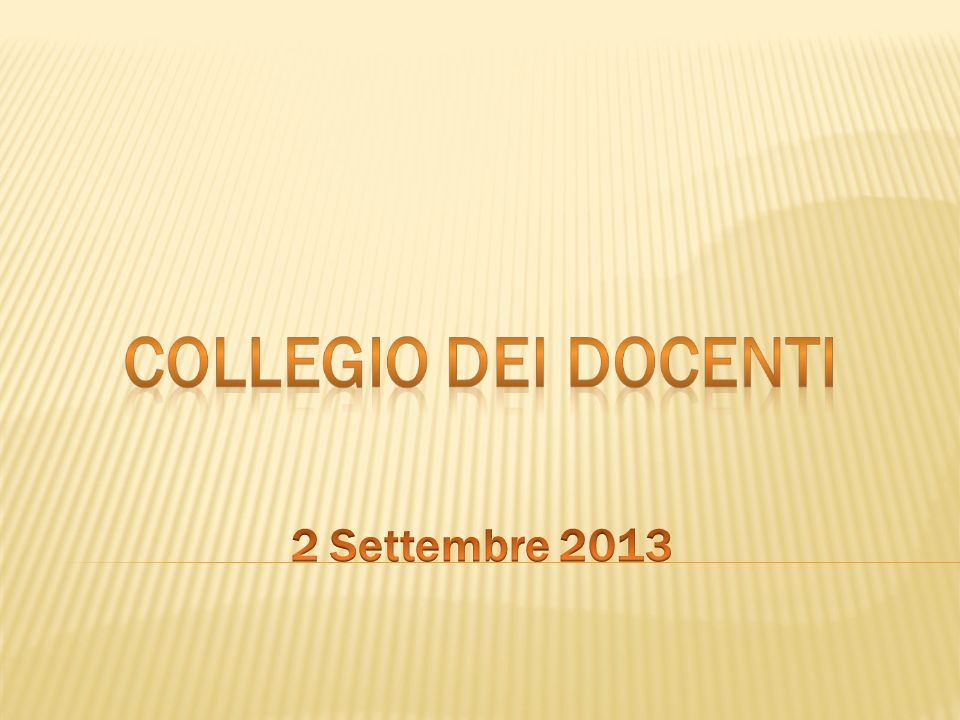 COLLEGIO DEI DOCENTI 2 Settembre 2013