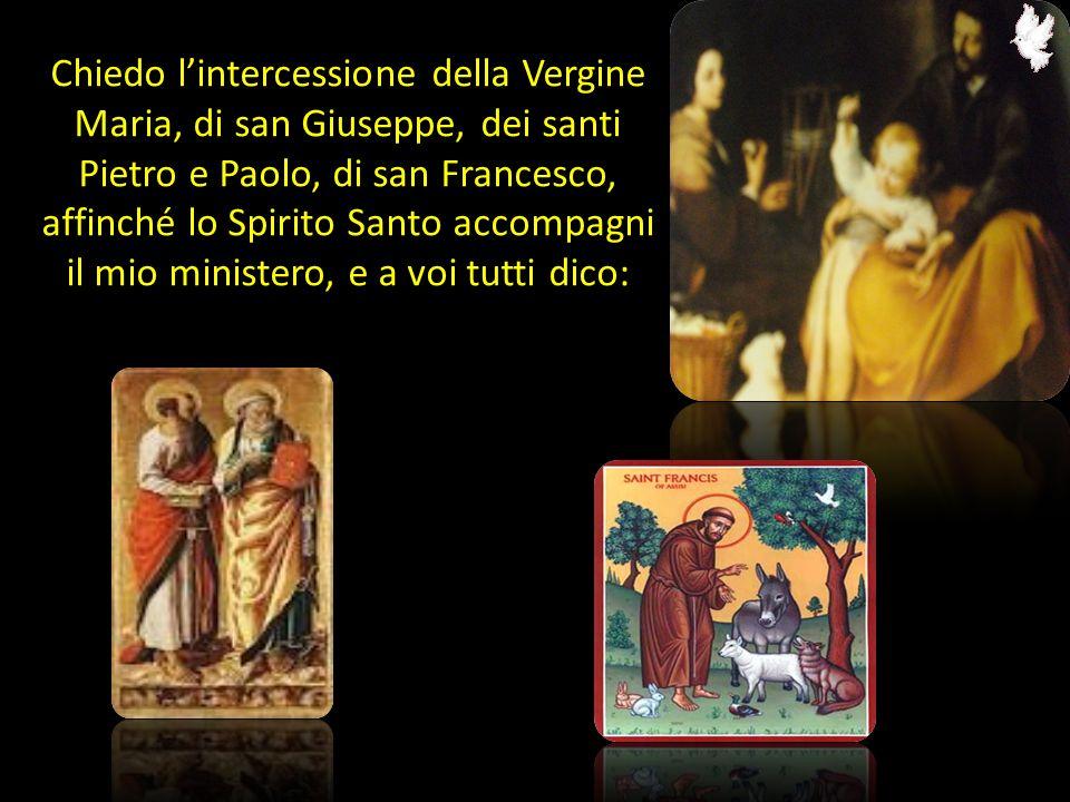Chiedo l'intercessione della Vergine Maria, di san Giuseppe, dei santi