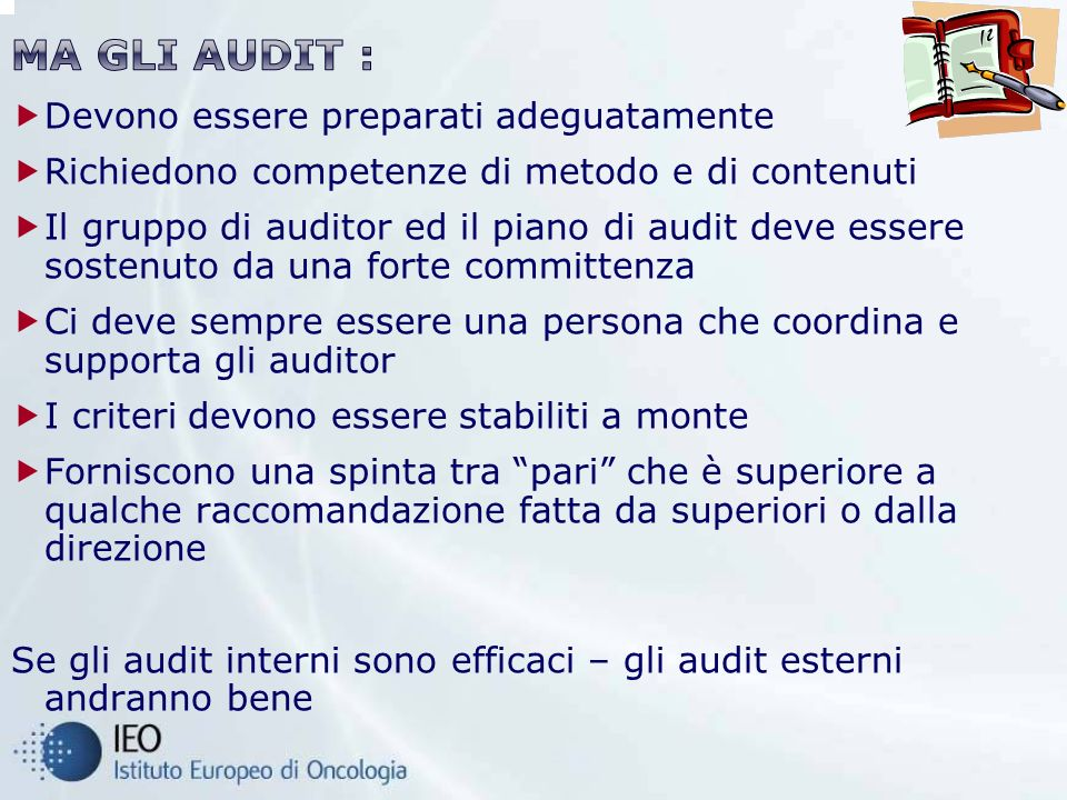 Ma Gli Audit : Devono essere preparati adeguatamente