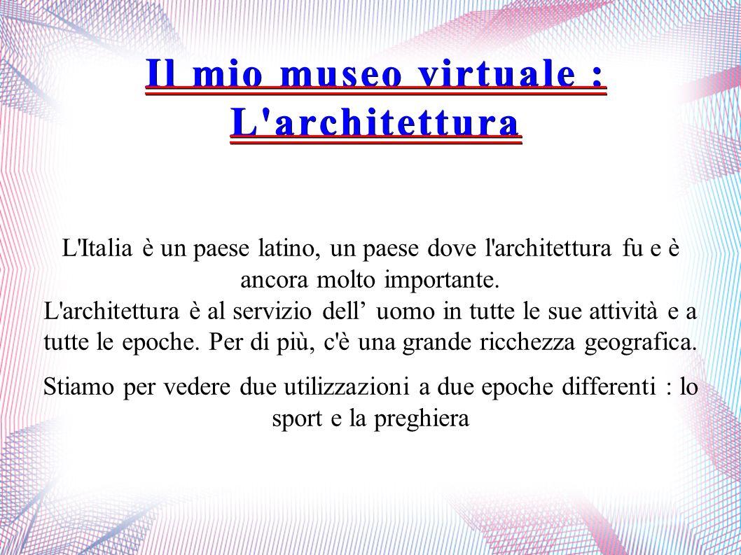 Il mio museo virtuale : L architettura