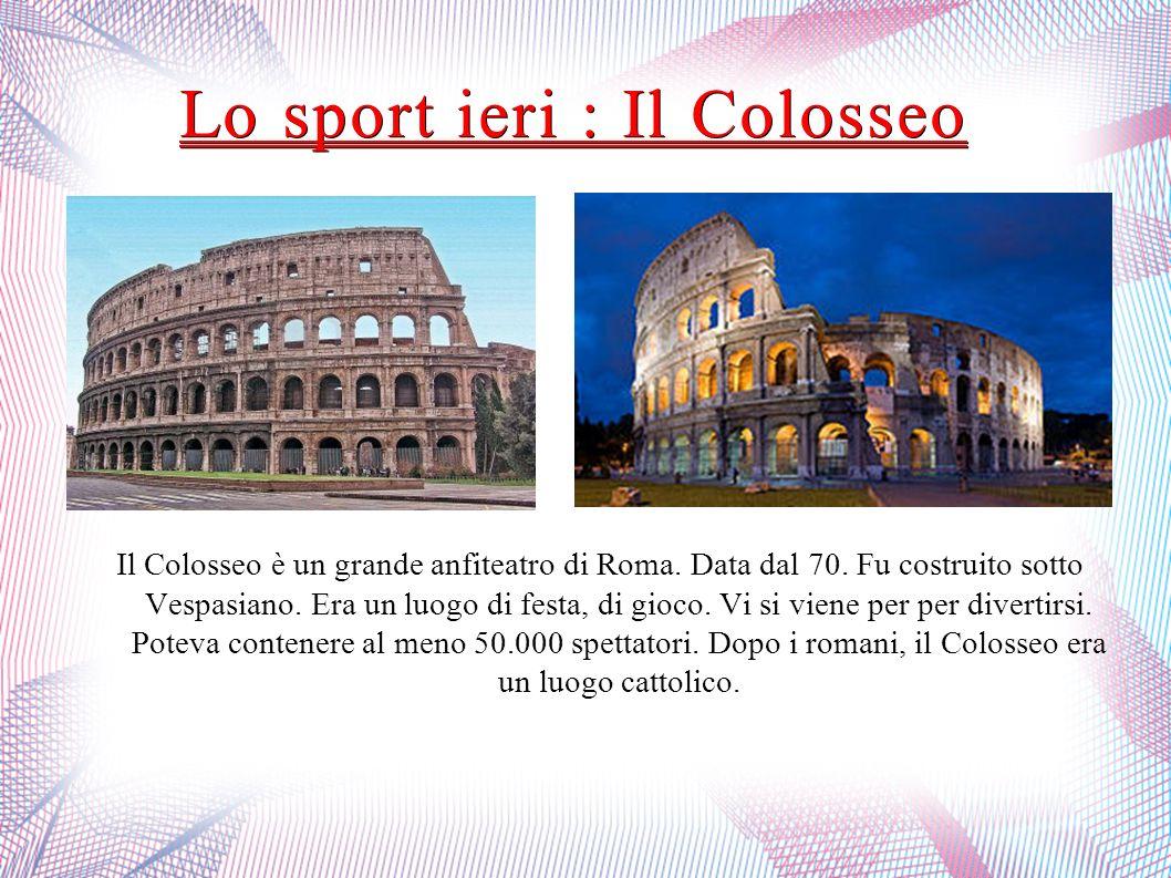 Lo sport ieri : Il Colosseo