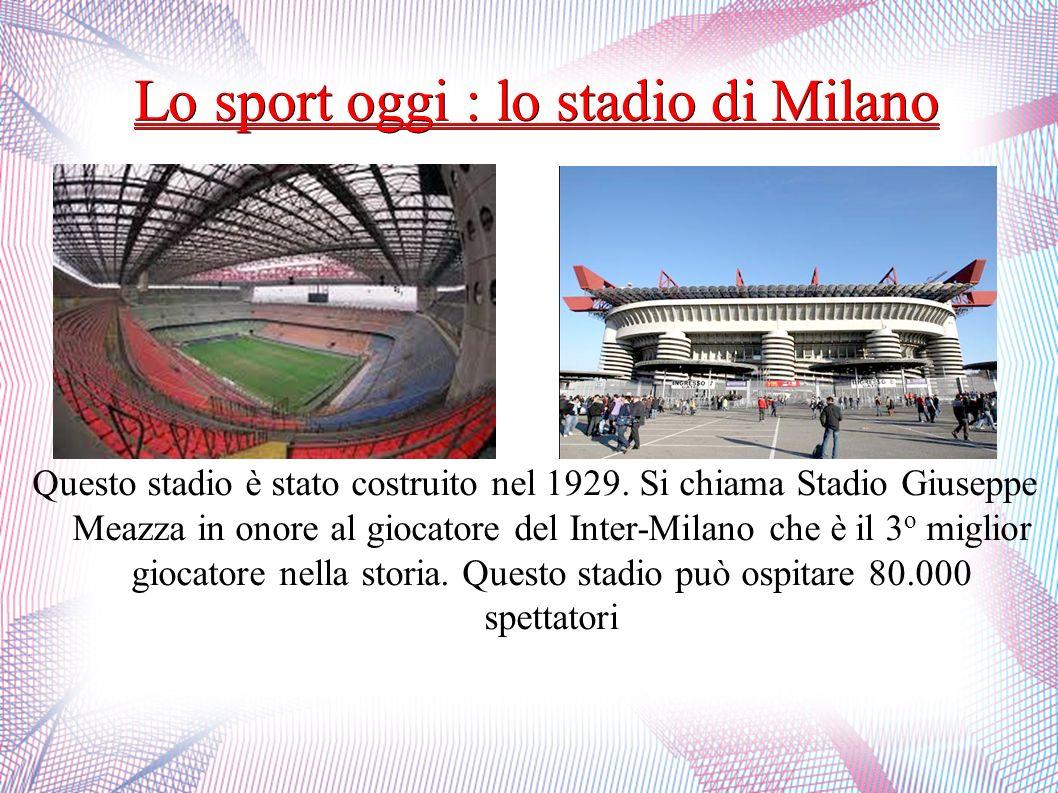 Lo sport oggi : lo stadio di Milano