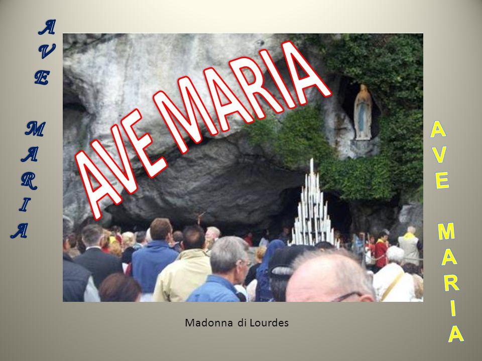 A V E M R I AVE MARIA A V E M R I Madonna di Lourdes