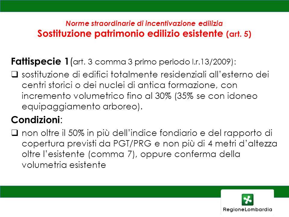 Fattispecie 1(art. 3 comma 3 primo periodo l.r.13/2009):