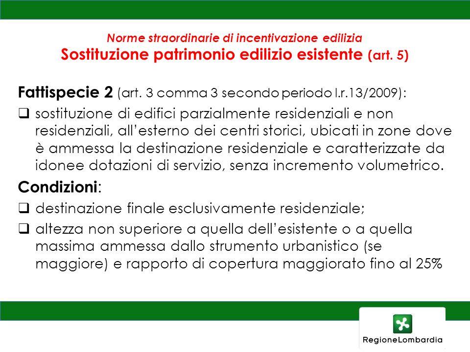 Fattispecie 2 (art. 3 comma 3 secondo periodo l.r.13/2009):