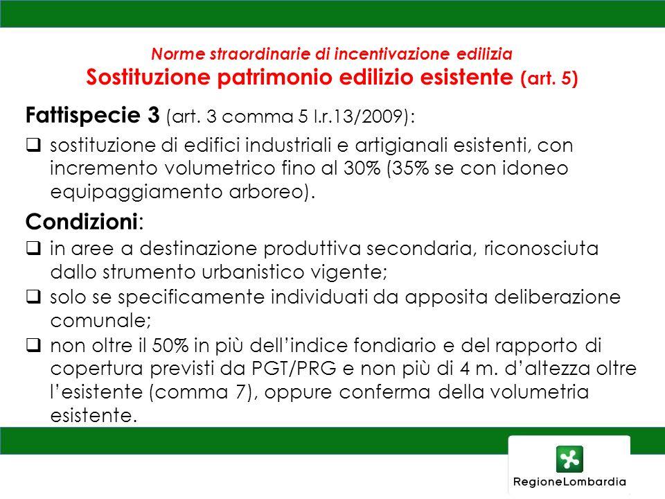 Fattispecie 3 (art. 3 comma 5 l.r.13/2009):