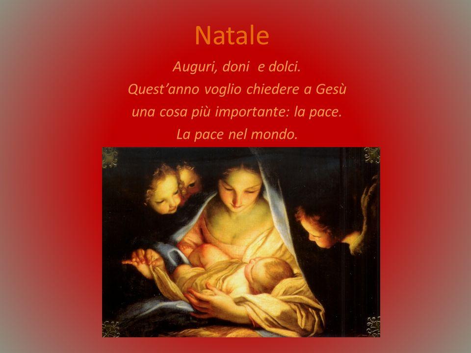 Natale Auguri, doni e dolci. Quest'anno voglio chiedere a Gesù