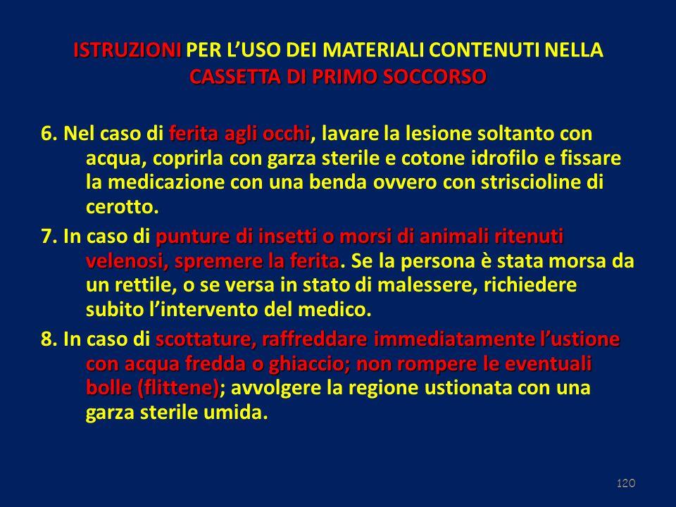ISTRUZIONI PER L'USO DEI MATERIALI CONTENUTI NELLA CASSETTA DI PRIMO SOCCORSO