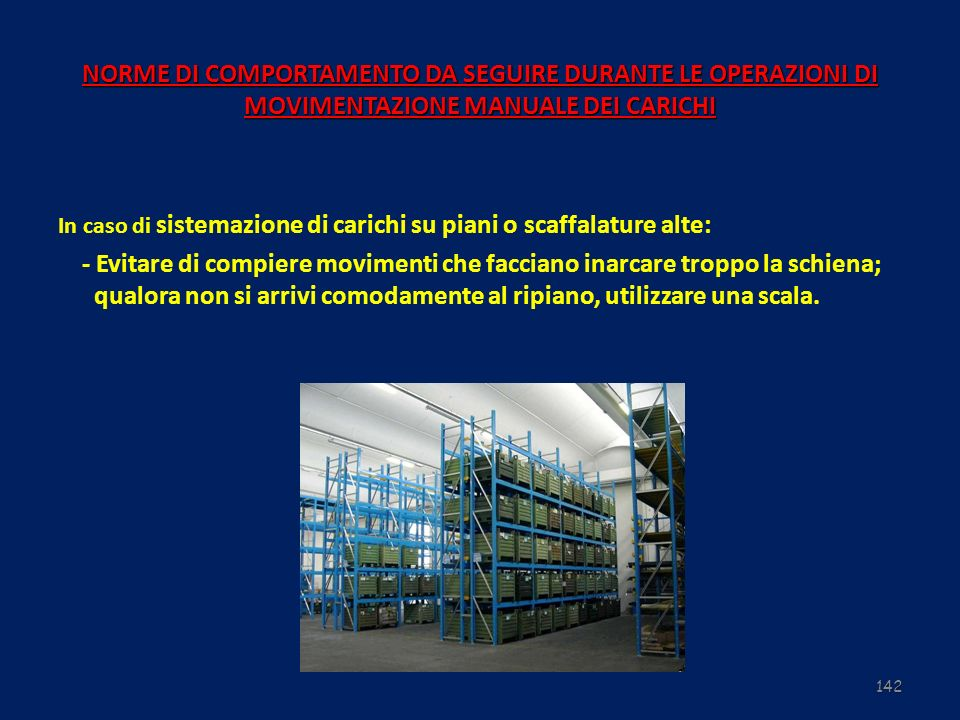 NORME DI COMPORTAMENTO DA SEGUIRE DURANTE LE OPERAZIONI DI MOVIMENTAZIONE MANUALE DEI CARICHI