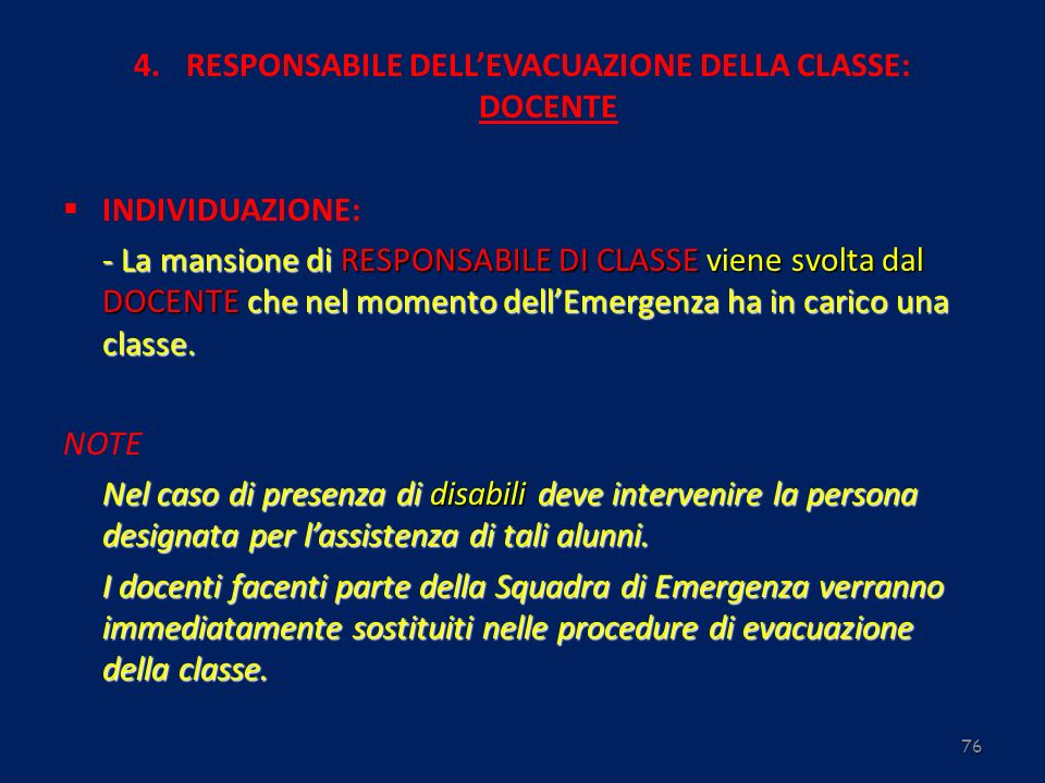 RESPONSABILE DELL'EVACUAZIONE DELLA CLASSE: DOCENTE