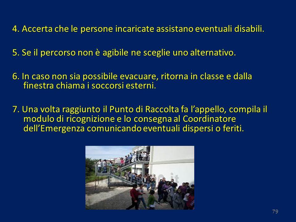 4. Accerta che le persone incaricate assistano eventuali disabili.