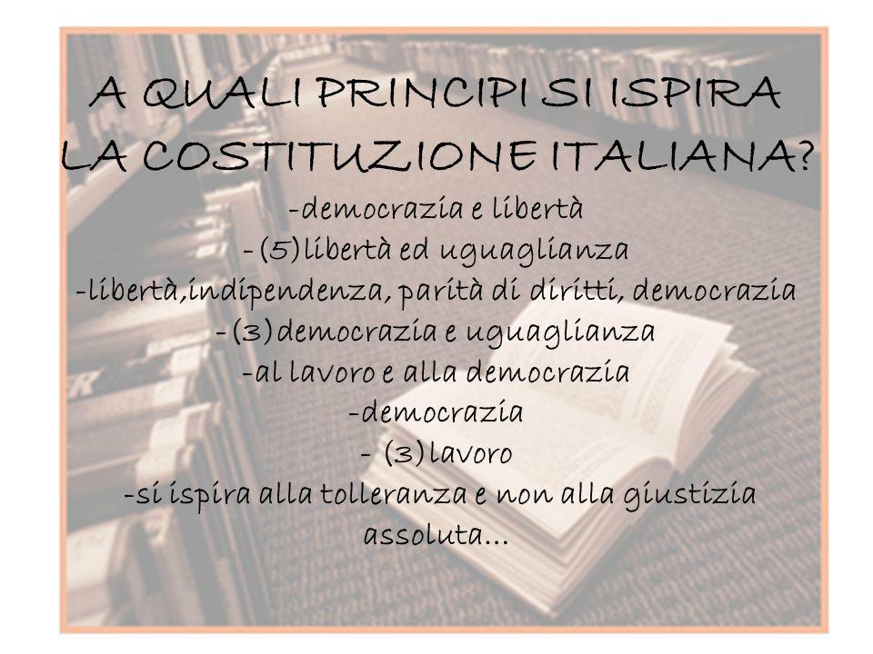 A QUALI PRINCIPI SI ISPIRA LA COSTITUZIONE ITALIANA