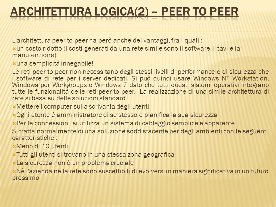 Architettura logica(2) – peer to peer