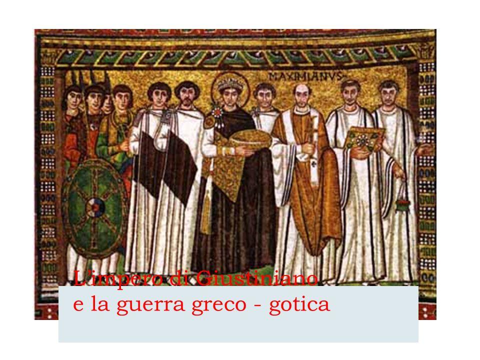 L'impero di Giustiniano e la guerra greco - gotica