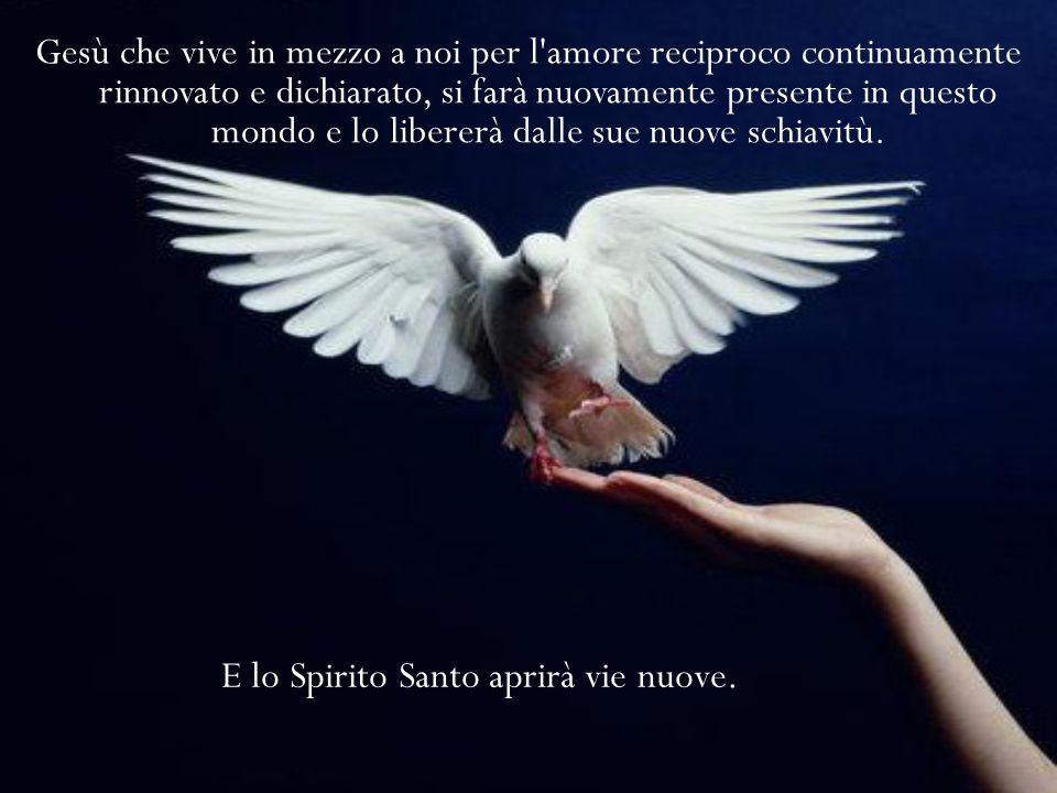 E lo Spirito Santo aprirà vie nuove.
