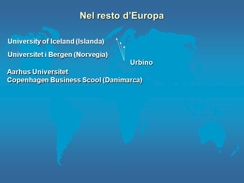 University of Iceland (Islanda) Universitet i Bergen (Norvegia)