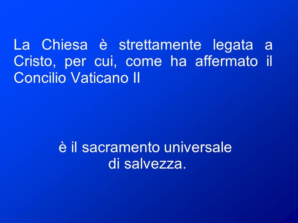 è il sacramento universale di salvezza.