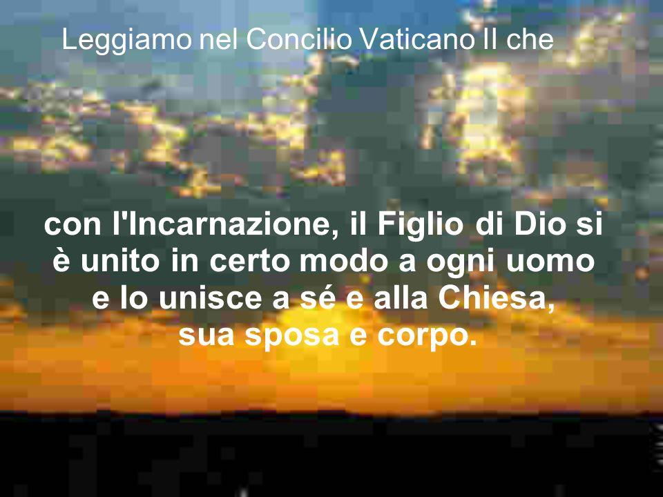 Leggiamo nel Concilio Vaticano II che