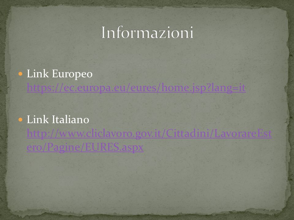 Informazioni Link Europeo https://ec.europa.eu/eures/home.jsp lang=it
