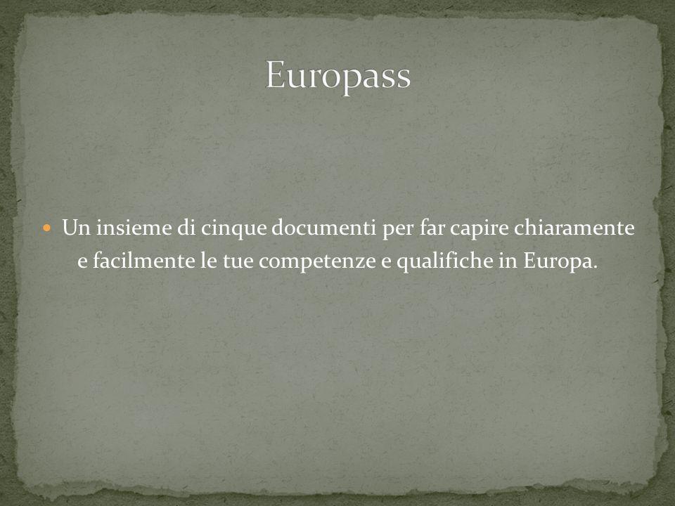 Europass Un insieme di cinque documenti per far capire chiaramente