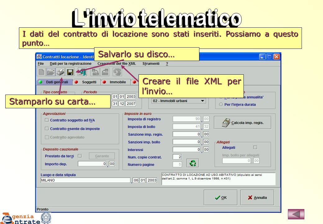 L invio telematico Salvarlo su disco… Creare il file XML per l'invio…