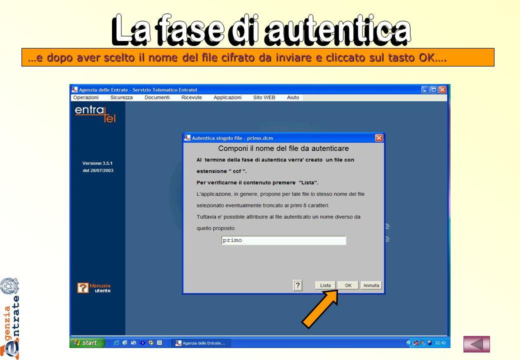 La fase di autentica …e dopo aver scelto il nome del file cifrato da inviare e cliccato sul tasto OK….