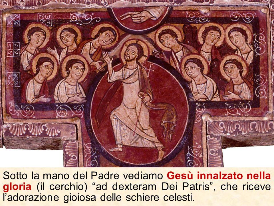 Sotto la mano del Padre vediamo Gesù innalzato nella gloria (il cerchio) ad dexteram Dei Patris , che riceve l'adorazione gioiosa delle schiere celesti.