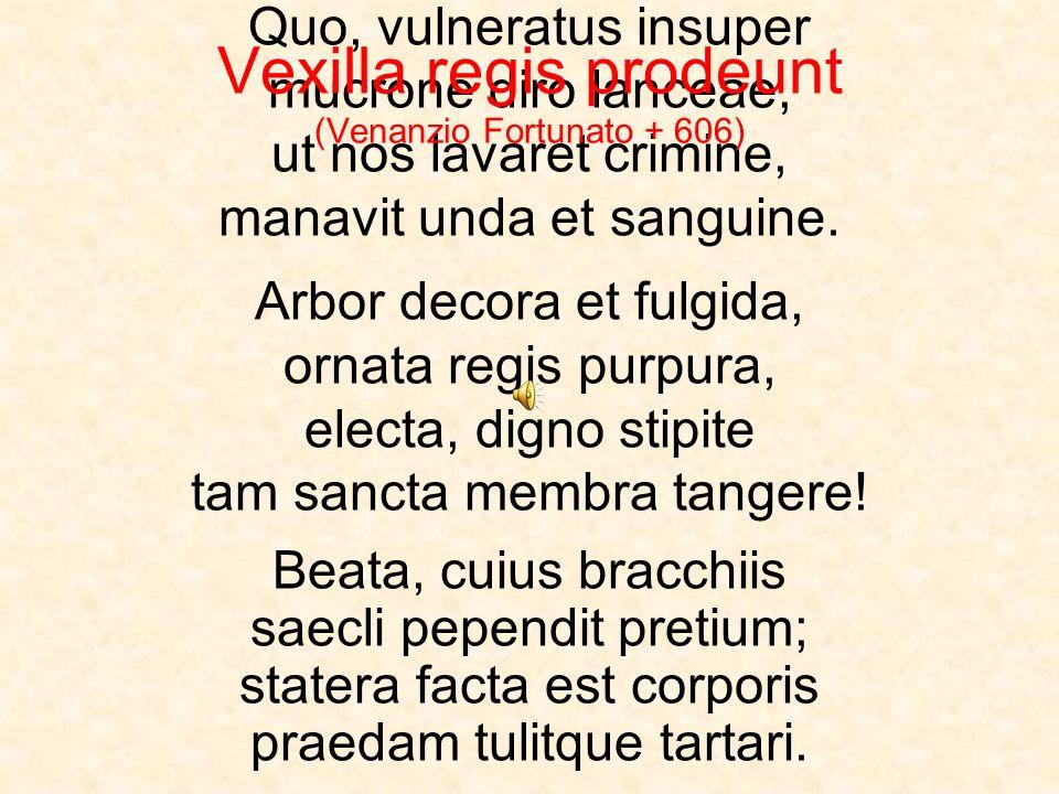 Vexilla regis prodeunt (Venanzio Fortunato + 606)