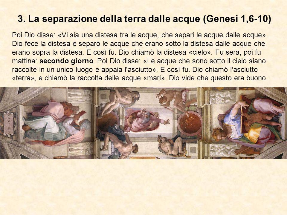 3. La separazione della terra dalle acque (Genesi 1,6-10)